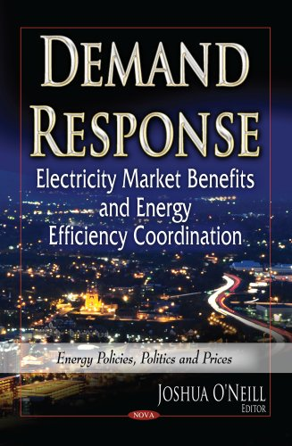 9781629480725: Demand Response: Electricity Market Benefits and Energy Efficiency Coordination (Energy Policies, Politics and Prices)