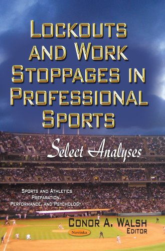9781629480800: Lockouts and Work Stoppages in Professional Sports: Select Analyses (Sports and Athletics Preparation, Performance, and Psychology)