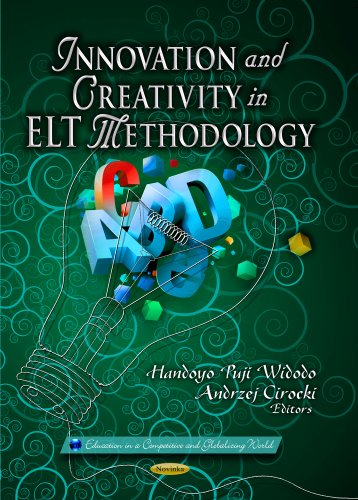 Innovation and Creativity in ELT Methodology (Education in a Competitive and Globalizing World)