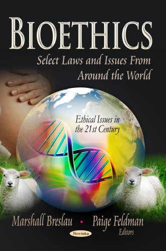 Bioethics: Select Laws and Issues from Around the World (Ethical Issues in the 21st Century)