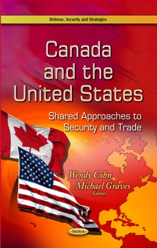 9781629482972: Canada and the United States: Shared Approaches to Security and Trade (Defense, Security and Strategies)