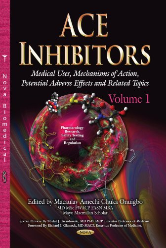ACE Inhibitors: Medical Uses, Mechanisms of Action, Potential Adverse Effects and Related Topics (...