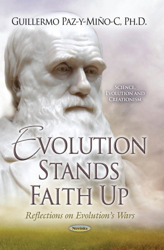 Evolution Stands Faith Up: Reflections on Evolution's Wars (Science, Evolution and Creationism...