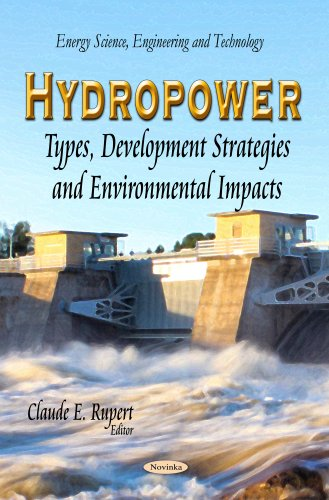 9781629486314: Hydropower: Types, Development Strategies and Environmental Impacts (Energy Science, Engineering and Technology)