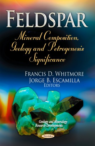 9781629486475: Feldspar: Mineral Composition, Geology and Petrogenesis Significance (Geology and Mineralogy Research Developments)