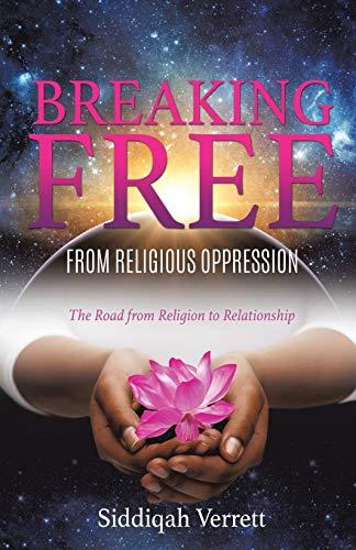 Breaking Free from Religious Oppression: Siddiqah Verrett