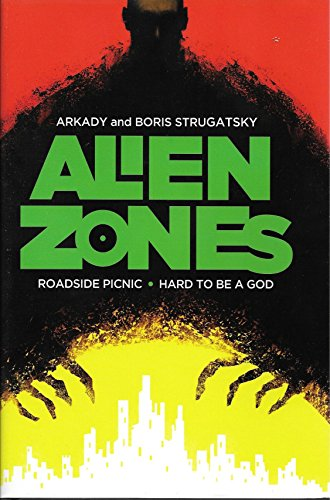 Alien Zones Roadside Picnic / Hard to Be a God