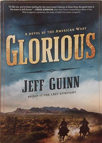 9781629532868: Glorious: A Novel of the American West
