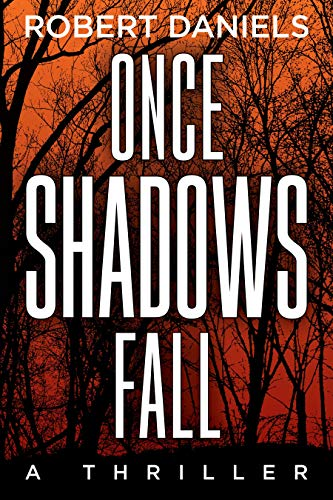 Once Shadows Fall: A Thriller: Daniels, Robert
