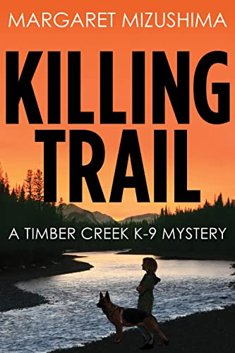 9781629534862: Killing Trail: A Timber Creek K-9 Mystery