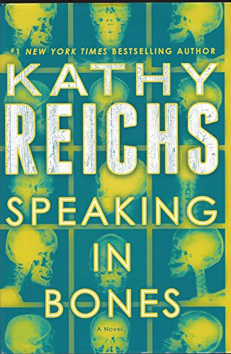 Speaking in Bones [Large Print]: Reichs, Kathy