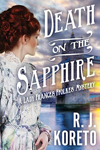 9781629535906: Death on the Sapphire: A Lady Frances Ffolkes Mystery