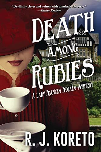 9781629537764: Death Among Rubies: A Lady Frances Ffolkes Mystery (Lady Frances Ffolkes Mysteries)