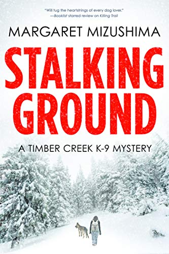 9781629538341: Stalking Ground: A Timber Creek K-9 Mystery