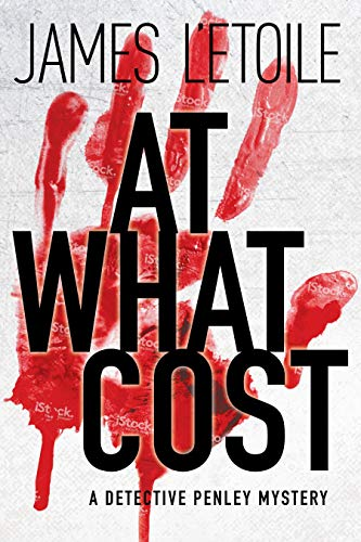 9781629539966: At What Cost: A Detective Penley Mystery