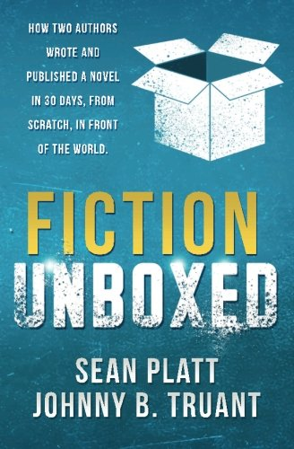 9781629550350: Fiction Unboxed: How Two Authors Wrote and Published a Book in 30 Days, From Scratch, In Front of the World (The Smarter Artist) (Volume 2)