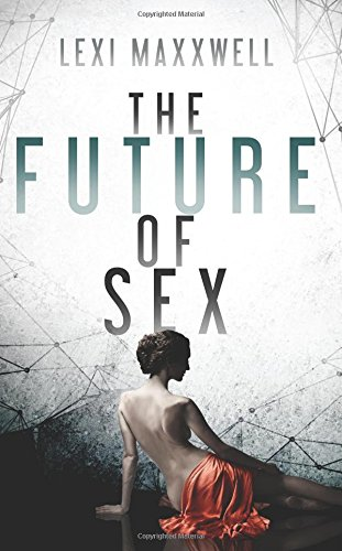 9781629550473: The Future of Sex