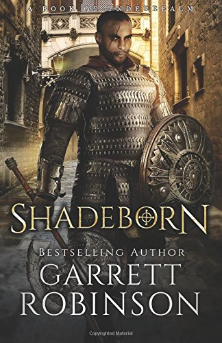 9781629550602: Shadeborn: A Book of Underrealm (The Nightblade Epic) (Volume 4)