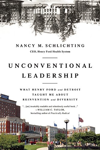 9781629560953: Unconventional Leadership: What Henry Ford and Detroit Taught Me about Reinvention and Diversity