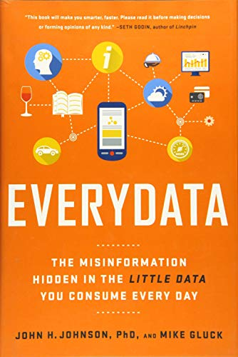 9781629561011: Everydata: The Misinformation Hidden in the Little Data You Consume Every Day
