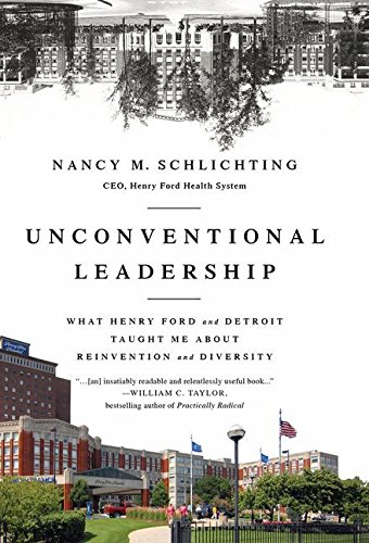 9781629561547: Unconventional Leadership: What Henry Ford and Detroit Taught Me About Reinvention and Diversity