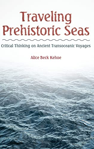 9781629580661: Traveling Prehistoric Seas: Critical Thinking on Ancient Transoceanic Voyages