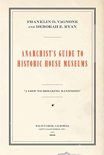 9781629581705: Anarchist's Guide to Historic House Museums