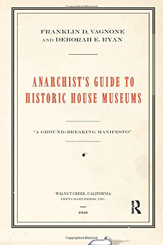 9781629581712: Anarchist's Guide to Historic House Museums