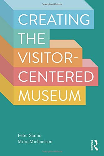 9781629581910: Creating the Visitor-centered Museum