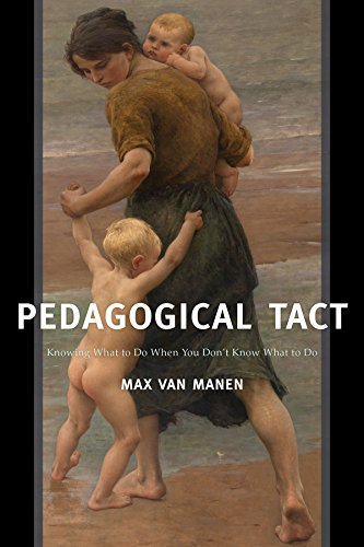 9781629582740: Pedagogical Tact: Knowing What to Do When You Don't Know What to Do (Phenomenology of Practice)