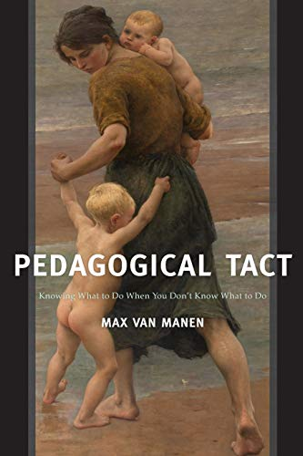 9781629582757: Pedagogical Tact: Knowing What to Do When You Don't Know What to Do (Phenomenology of Practice)