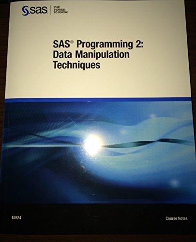 9781629591933: SAS Programming 2: Data Manipulation Techniques Course Notes