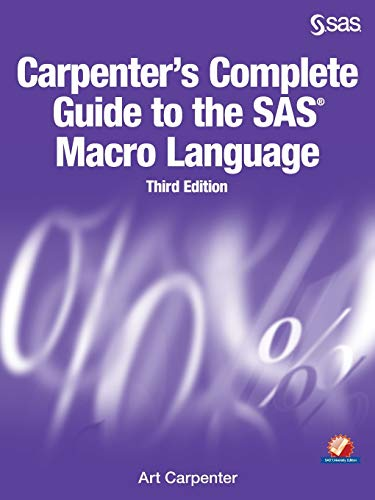 9781629592688: Carpenter's Complete Guide to the SAS Macro Language, Third Edition