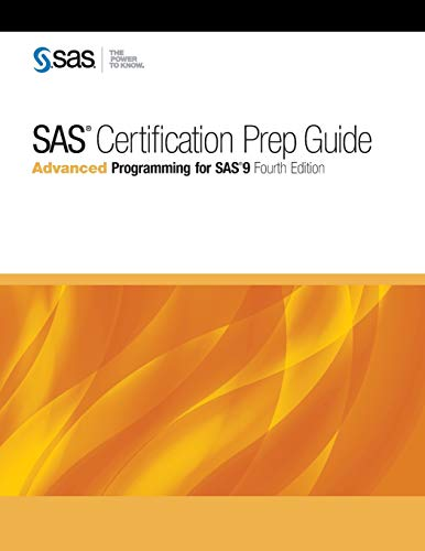 9781629593548: SAS Certification Prep Guide: Advanced Programming for SAS 9, Fourth Edition
