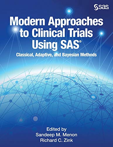 9781629593852: Modern Approaches to Clinical Trials Using SAS: Classical, Adaptive, and Bayesian Methods