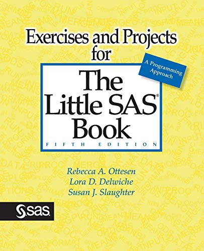 9781629596556: Exercises and Projects for the Little SAS Book, Fifth Edition