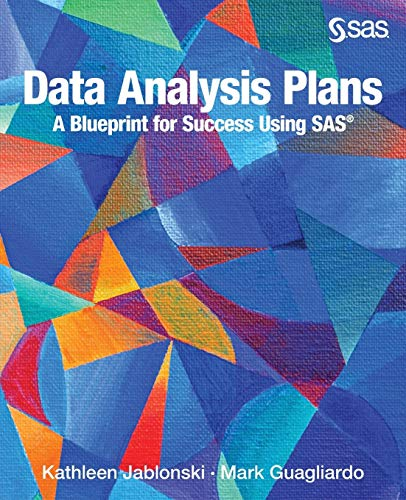9781629604459: Data Analysis Plans: A Blueprint for Success Using SAS: How to Plan Your First Analytics Project