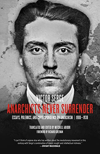 9781629630311: Anarchists Never Surrender : Essays, Polemics and Correspondence on Anarchism, 1908-1938