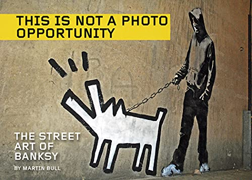 9781629630366: This Is Not a Photo Opportunity: The Street Art of Banksy