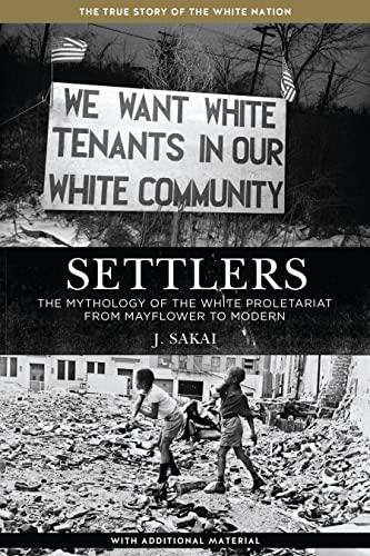 9781629630373: Settlers : The Mythology of the White Proletariat from Mayflower to Modern (Kersplebedeb)