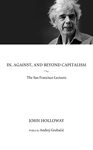 9781629631097: In, Against, and Beyond Capitalism: The San Francisco Lectures (KAIROS)