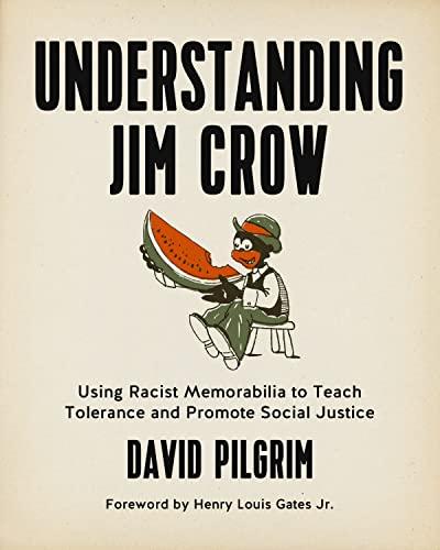 9781629631141: Understanding Jim Crow: Using Racist Memorabilia to Teach Tolerance and Promote Social Justice
