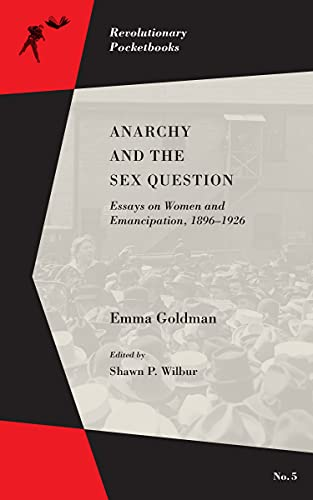 9781629631448: Anarchy and the Sex Question: Essays on Women and Emancipation, 1896–1926 (Revolutionary Pocketbooks)