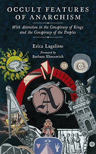 9781629635798: Lagalisse, E: Occult Features Of Anarchism (Kairos)