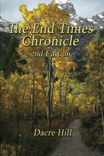 9781629670133: The End Times Chronicle