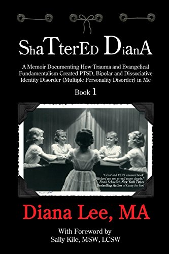 Shattered Diana: A Memoir Documenting How Trauma: Diana L Lee