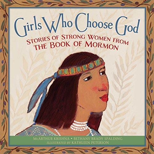 GIRLS WHO CHOOSE GOD: STORIES OF STRONG: McArthur Krishna; Bethany