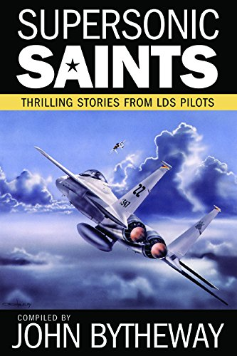 9781629721217: Supersonic Saints: Thrilling Stories from LDS Pilots
