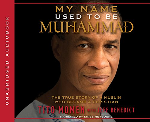 My Name Used to Be Muhammad: The True Story of a Muslim Who Became a Christian (Compact Disc): Tito...