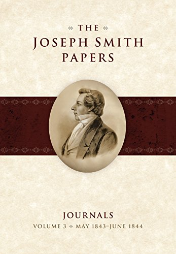 The Joseph Smith Papers: Journals, Volume 3: May 1843-June 1844: Church Historian Press
